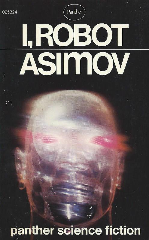 i robot book Isaac Asimov robots 3 laws robotics