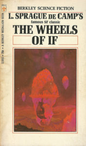 the wheels of if book l sprague de camp